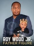 father figure - Roy Wood Jr.: Father Figure