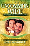 The Uncommon Wife, Mike Murdock, 1563941384
