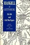 Haskell of Gettysburg, Frank L. Byrne, 0873383869