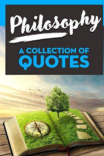 PHILOSOPHY: A Collection of Quotes: Socrates, Plato, Oscar Wilde, Albert Camus, Carl Sagan, Albert Einstein, Stephen Hawking, Richard Dawkins, Alan W. Watts, Epictetus, Confucius and many more!
