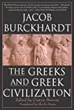 The Greeks and Greek Civilization, Jacob Burckhardt, 0312244479