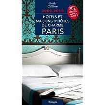 Hôtels et maisons d'hôtes de charme à Paris 2009/2010