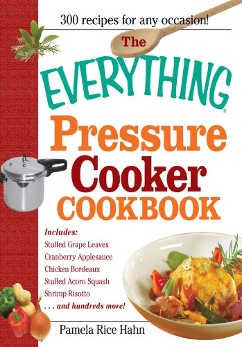 The Everything Pressure Cooker Cookbook (Everything®) by Pamela Rice Hahn, Pamela Rice Hahn