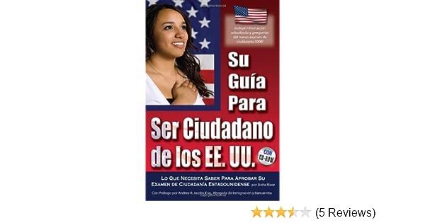 Amazon.com: Su guía Ciudadanía de los EE.UU.: Lo que usted necesita saber para pasar su examen de ciudadanía EE.UU. Con Companion CD-ROM (Spanish Edition) ...