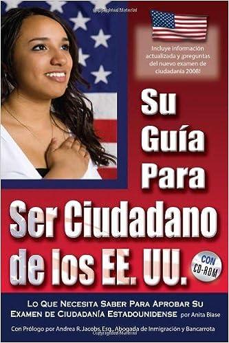 Su guía Ciudadanía de los EE.UU.: Lo que usted necesita saber para pasar su examen de ciudadanía EE.UU. Con Companion CD-ROM (Spanish Edition) Kindle ...