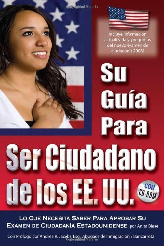 Your U.S. Citizenship Guide: What You Need to Know to Pass Your U.S. Citizenship Test With Companion CD-ROM(SPANISH) (Spanish Edition) by Anita Biase (2009-06-18)