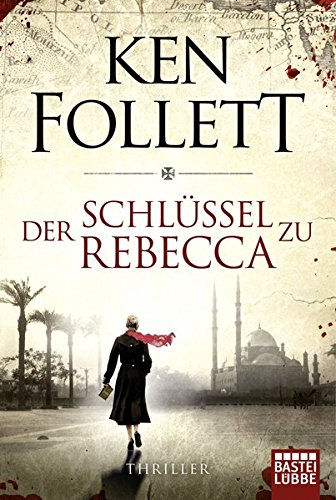 Der Schlüssel zu Rebecca: Roman