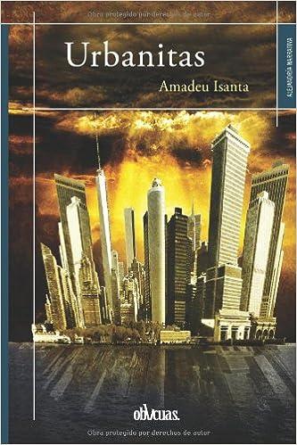 URBANITAS (Spanish Edition): AMADEU ISANTA: 9788415824640: Amazon.com: Books