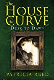 The House in the Curve, Patricia Reed, 1469152177