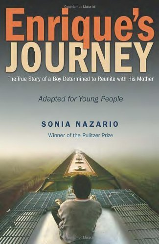 Enrique's Journey (The Young Adult Adaptation): The True Story of a Boy Determined to Reunite with His Mother by Nazario, Sonia(August 27, 2013) Hardcover