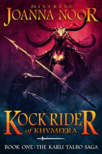 Kock Rider of Khymeera: An Epic Fantasy Erotic Novel (The Saga of Karli Talbo) by Independently published