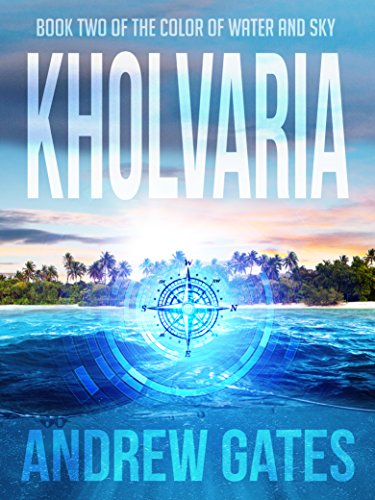 kholvaria the color of water and sky book 2 by gates andrew - Color Of Water Book