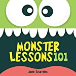 Monster Lessons 101: A Cute Story About Being Your Best | Arnie Lightning