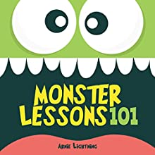 Monster Lessons 101: A Cute Story About Being Your Best Audiobook by Arnie Lightning Narrated by David A. Nickerson