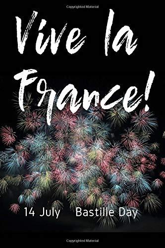 """Download Vive la France! Bastille Day: Blank Lined Journal Notebook (6"""" x 9"""" - 100 pages) Bastille Day Gift pdf"""