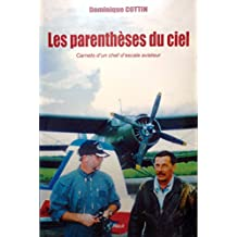 Les parenthèses du ciel: Carnet d'un chef d'escale aviateur (French Edition)