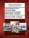 Hand-Book of the Kansas State Agricultural College, , 1275865097