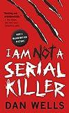 I Am Not A Serial Killer (John Cleaver Book 1)