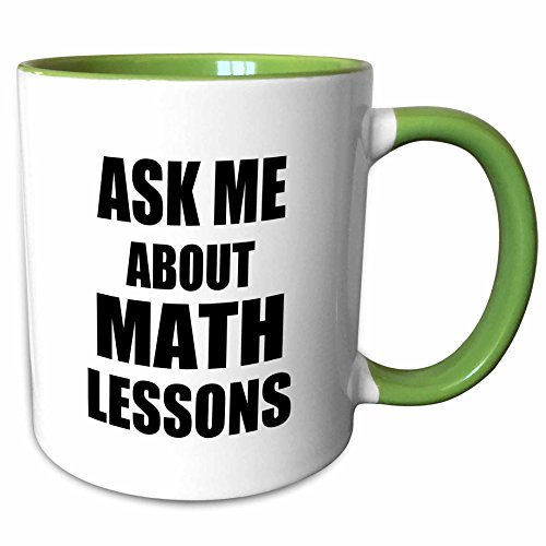 3dRose InspirationzStore Typography - Ask me about Math Lessons - advertising Mathematics tutor job after school teacher advert advertise - 15oz Two-Tone Green Mug -