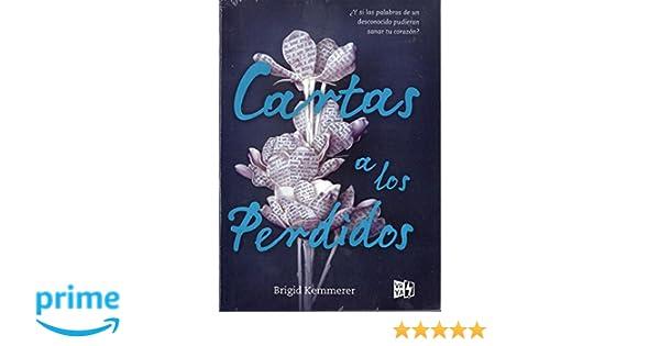 Cartas a los perdidos (Spanish Edition): Brigid Kemmerer ...