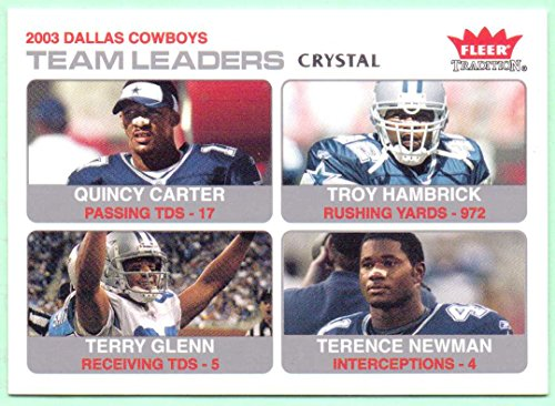 Quincy Carter, Troy Hambrick, Terry Glenn, Terence Newman 2004 Fleer Tradition 2003 Team Leaders Crystal #20 - 095/150 - Dallas Cowboys