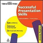 Successful Presentation Skills: Creating Success Series | Andrew Bradbury