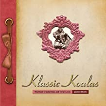 Klassic Koalas: The Book of Valentines and Other Loves by Joanne Ehrich (2010-01-06)