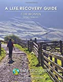 L.I.F.E. Guide for Women: A Workbook for Women Seeking Recovery from Sexual Addiction