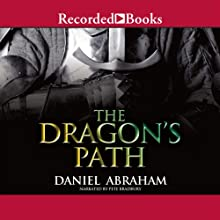 The Dragon's Path: Dagger and Coin, Book 1 Audiobook by Daniel Abraham Narrated by Pete Bradbury