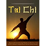 Tai Chi: Discover And Learn These Top 9 Benefits You Must Know About Tai Chi To Become A Peaceful Person And Feel Amazing Mentally (mindfulness, Meditation, Chi energy, Kundalini)