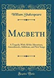 Image of Macbeth: A Tragedy; With All the Alterations, Amendments, Additions, and New Songs (Classic Reprint)