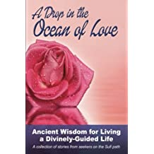A Drop in the Ocean of Love: Ancient Wisdom for Living a Divinely-Guided Life