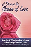 img - for A Drop in the Ocean of Love: Ancient Wisdom for Living a Divinely-Guided Life book / textbook / text book