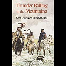 Thunder Rolling in the Mountains Audiobook by Scott O'Dell, Elizabeth Hall Narrated by Amanda Ronconi