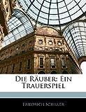 Die Räuber: Ein Trauerspiel, Friedrich Schiller, 114162575X
