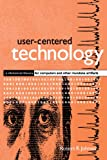 User-Centered Technology (Suny Series, Studies in Scientific & Technical Communication) (Suny Series, Studies in Scientific & Technical Communication (Hardcover))