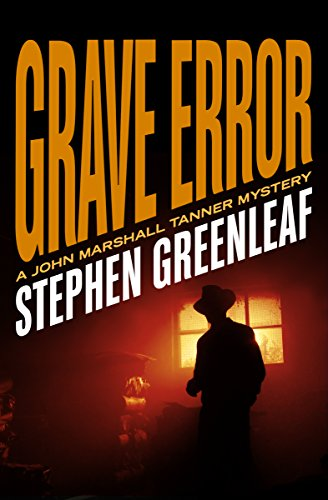 Grave error the john marshall tanner mysteries kindle edition by grave error the john marshall tanner mysteries by greenleaf stephen fandeluxe Image collections