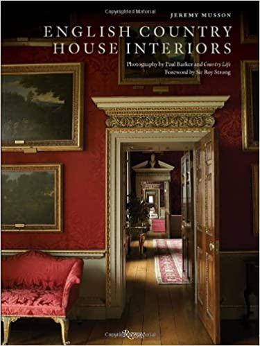 English Country House Interiors Jeremy Musson Paul Barker Sir Roy Strong Life 9780847835690 Amazon Books