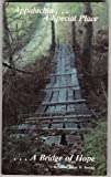 Appalachia . . . a Special Place . . . a Bridge of Hope