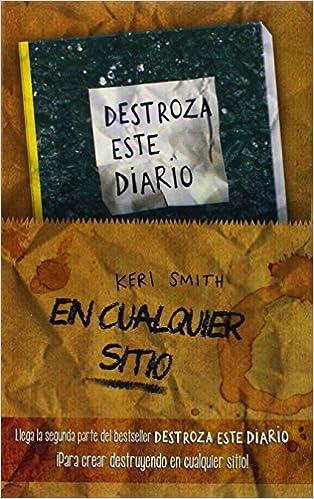 Kit Destroza Este Diario En Cualquier Sitio Libros Singulares de Keri Smith 3 feb 2015 Tapa blanda: Amazon.es: Libros