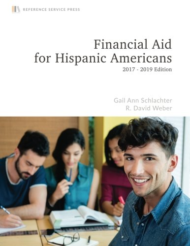 Financial Aid for Hispanic Americans: 2017-19 Edition
