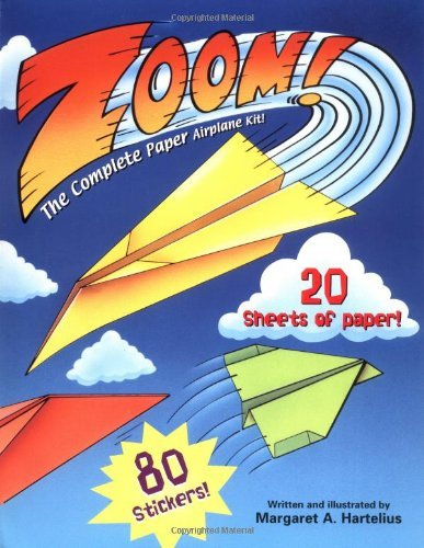 By Margaret A. Hartelius Zoom! (reissue): The Complete Paper Airplane Kit (Trend Friends) (Paperback) May 12, 2003 -