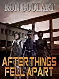 Front cover for the book After Things Fell Apart by Ron Goulart