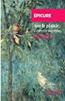Sur le plaisir, Lettres et maximes : Précédé de La vie d'Epicure par Épicure