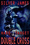Double Cross (Hard Target Book 1)