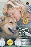 God Spelled Backwards: (The Journey of an actress into the world of dog rescue)