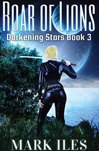Roar of Lions (Darkening Stars Book 3) by [Iles, Mark]