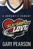 Slapshot of Love by Gary Pearson (2014-03-04)