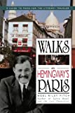 img - for Walks In Hemingway's Paris: A Guide To Paris For The Literary Traveler book / textbook / text book
