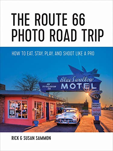 The Route 66 Photo Road Trip: How to Eat, Stay, Play, and Shoot Like a Pro (Best Route 66 Guide)